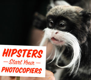 Hipsters, Start Your Photocopiers